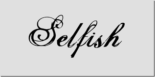 Am i selfish?